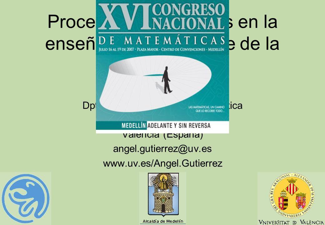 1 Procesos matemáticos en la enseñanza/aprendizaje de la geometría Angel Gutiérrez Dpto. de Didáctica de la Matemática Universidad de Valencia Valenci