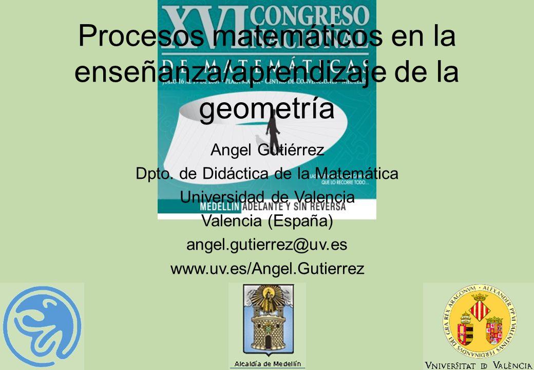 29 Procesos matemáticos en la enseñanza/aprendizaje de la geometría Angel Gutiérrez Dpto. de Didáctica de la Matemática Universidad de Valencia Valenc