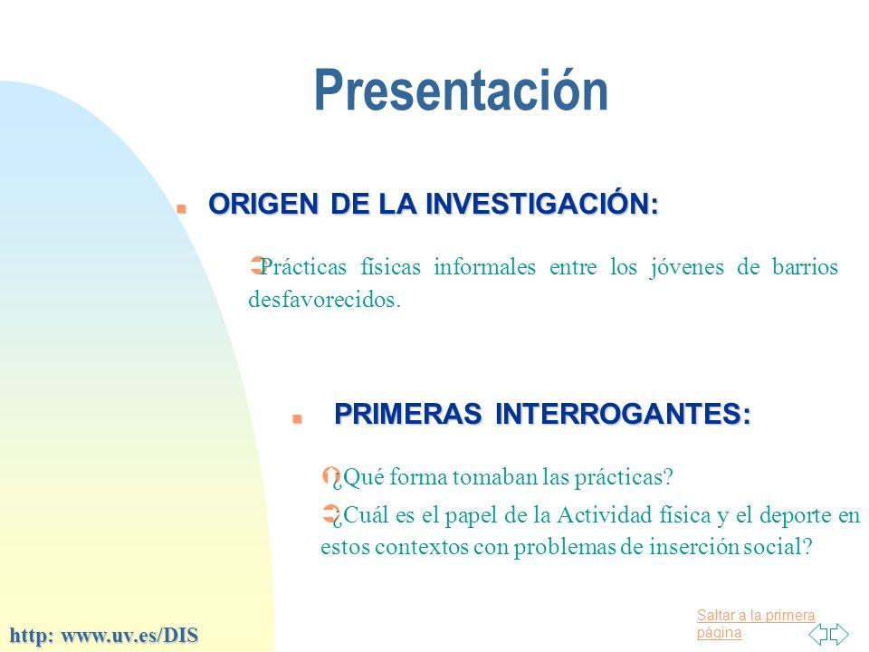 Saltar a la primera página Presentación n ORIGEN DE LA INVESTIGACIÓN: Ý¿Qué forma tomaban las prácticas.
