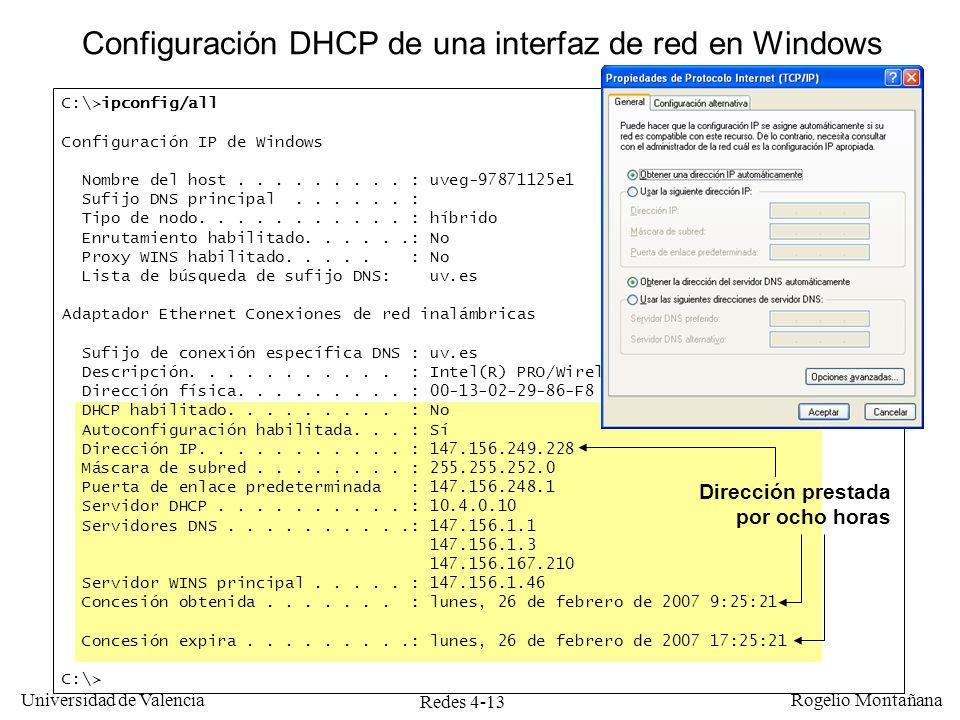 Redes 4-13 Universidad de Valencia Rogelio Montañana C:\>ipconfig/all Configuración IP de Windows Nombre del host......... : uveg-97871125e1 Sufijo DN