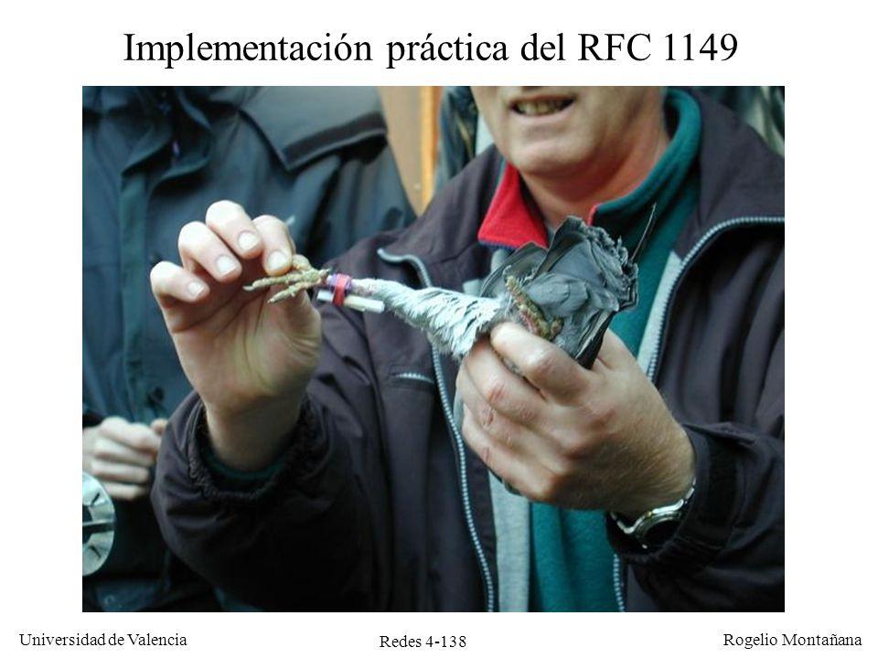 Redes 4-138 Universidad de Valencia Rogelio Montañana Implementación práctica del RFC 1149