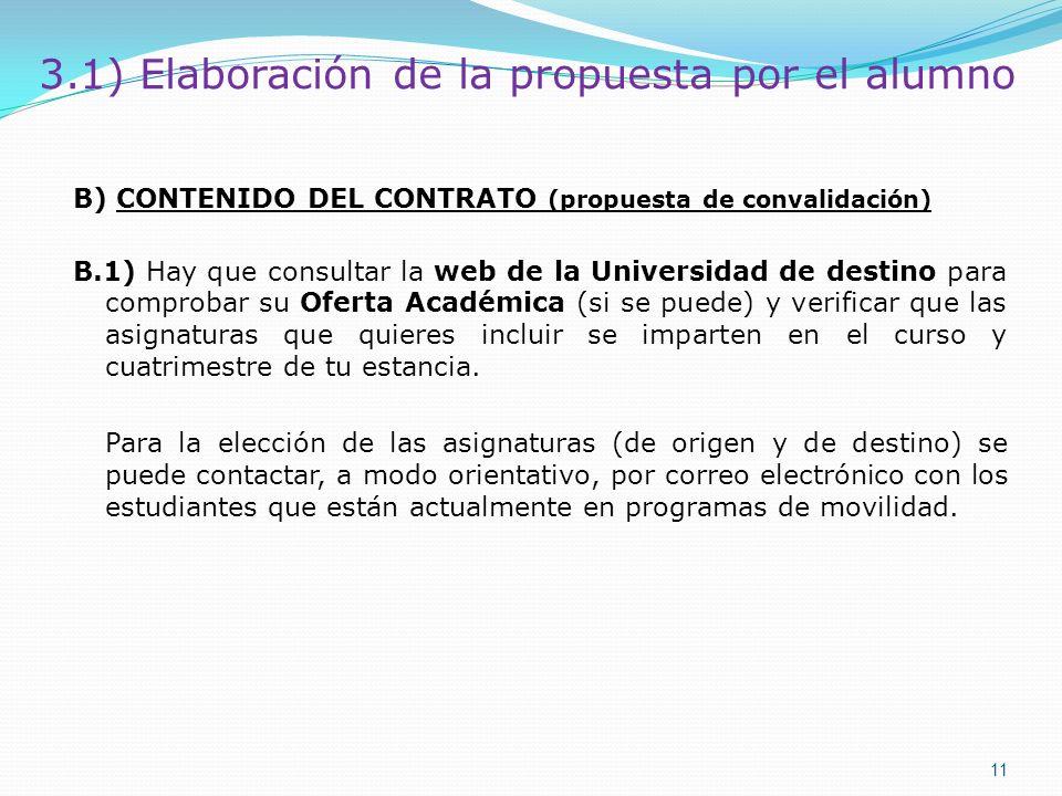 3.1) Elaboración de la propuesta por el alumno B) CONTENIDO DEL CONTRATO (propuesta de convalidación) B.1) Hay que consultar la web de la Universidad