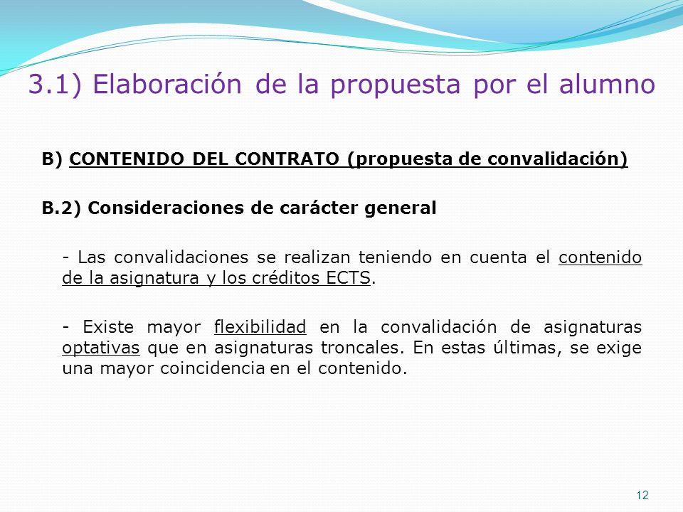 3.1) Elaboración de la propuesta por el alumno B) CONTENIDO DEL CONTRATO (propuesta de convalidación) B.2) Consideraciones de carácter general - Las c