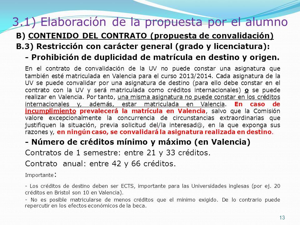 B) CONTENIDO DEL CONTRATO (propuesta de convalidación) B.3) Restricción con carácter general (grado y licenciatura): - Prohibición de duplicidad de ma
