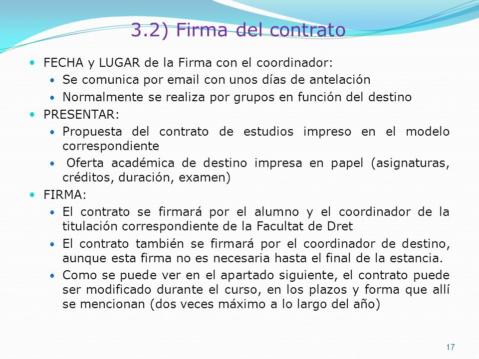 3.2) Firma del contrato FECHA y LUGAR de la Firma con el coordinador: Se comunica por email con unos días de antelación Normalmente se realiza por gru