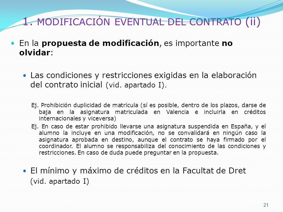 1. MODIFICACIÓN EVENTUAL DEL CONTRATO (ii) En la propuesta de modificación, es importante no olvidar: Las condiciones y restricciones exigidas en la e