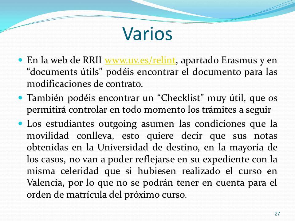 Varios En la web de RRII www.uv.es/relint, apartado Erasmus y en documents útils podéis encontrar el documento para las modificaciones de contrato.www