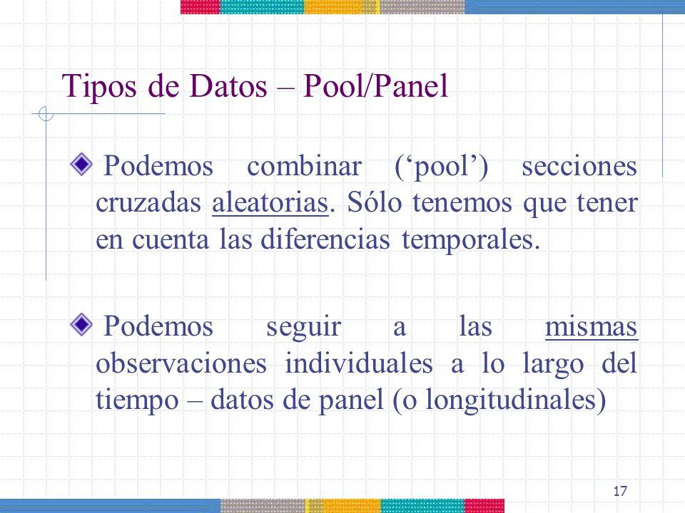 17 Podemos combinar (pool) secciones cruzadas aleatorias. Sólo tenemos que tener en cuenta las diferencias temporales. Podemos seguir a las mismas obs