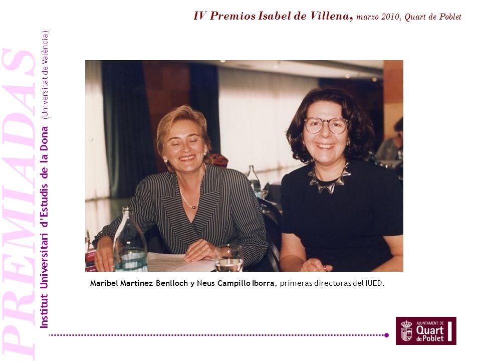 PREMIADAS Maribel Martínez Benlloch y Neus Campillo Iborra, primeras directoras del IUED. Institut Universitari dEstudis de la Dona (Universitat de Va