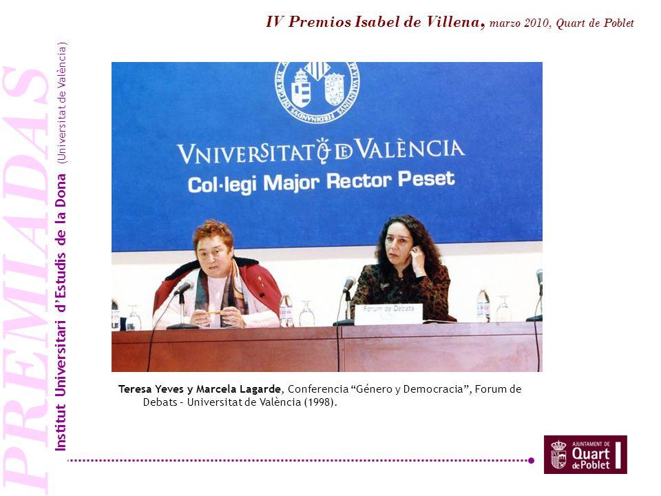 PREMIADAS Teresa Yeves y Marcela Lagarde, Conferencia Género y Democracia, Forum de Debats – Universitat de València (1998). Institut Universitari dEs