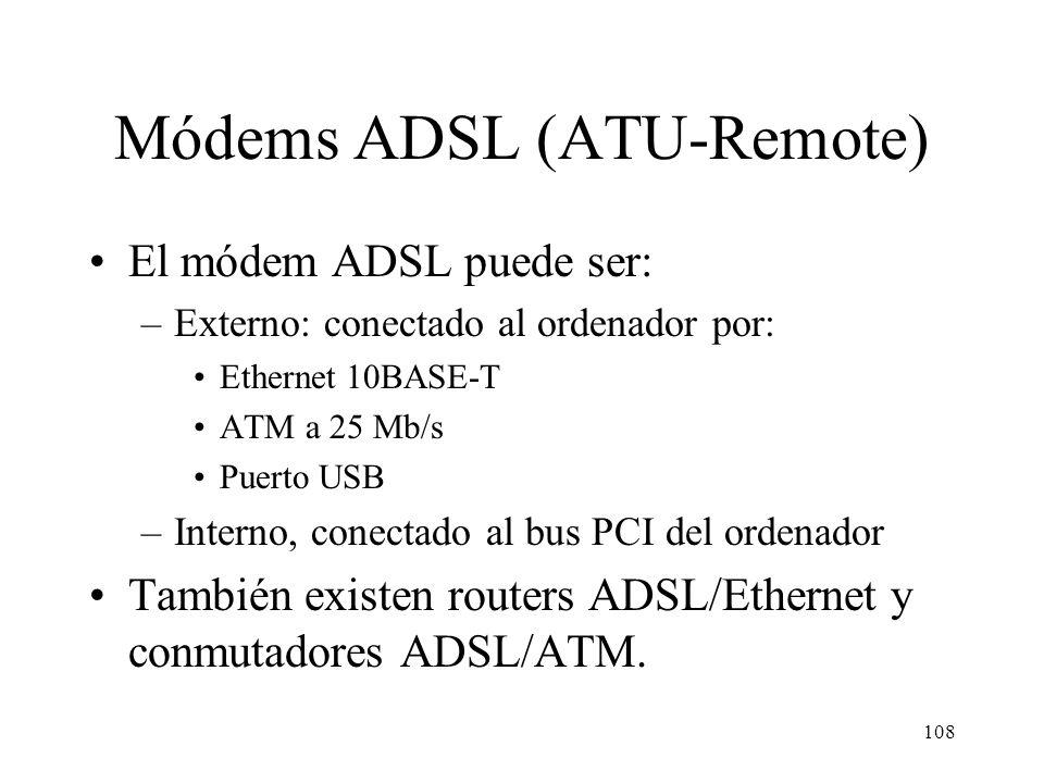 107 Internet Red telefónica DSLAM Conmutador ATM Conmutador telefónico Central telefónica ISP Usuario ADSL Usuario RTC (RTB o RDSI) Splitter Comparaci