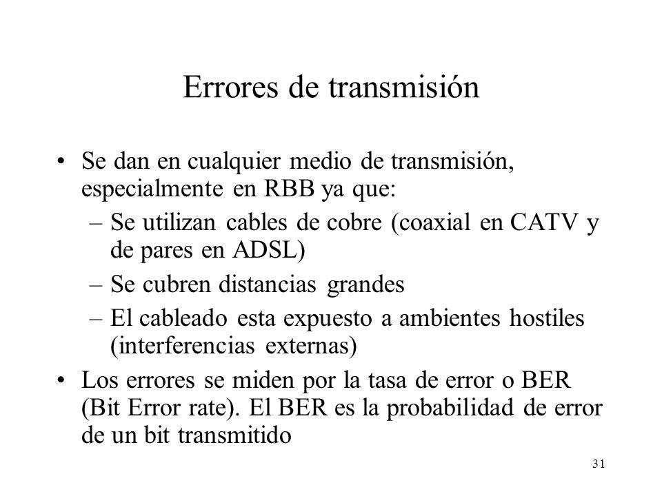 30 Ley de Shannon: Ejemplos Canal telefónico: BW = 3 KHz y S/R = 36 dB –Capacidad = 3,1 KHz * log 2 (3981) = 37,1 Kb/s –Eficiencia: 12 bits/Hz Canal T