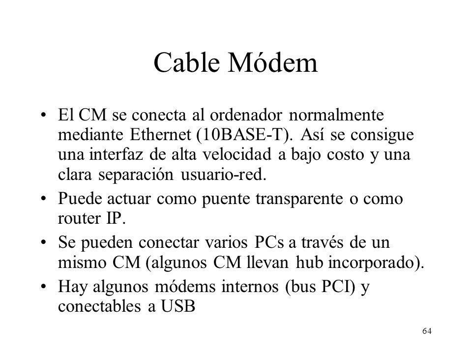 63 Correspondencia de DOCSIS con el modelo OSI OSIDOCSIS Aplicación Transporte Red Enlace Física FTP, SMTP, HTTP, etc. TCP y UDP IP IEEE 802.2 MAC DOC
