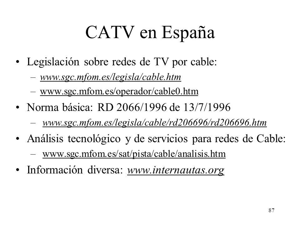 86 Servicio IP sobre CATV Por razones de marketing se suele limitar el caudal. También se limita el tráfico máximo (al mes) para evitar excesiva ocupa