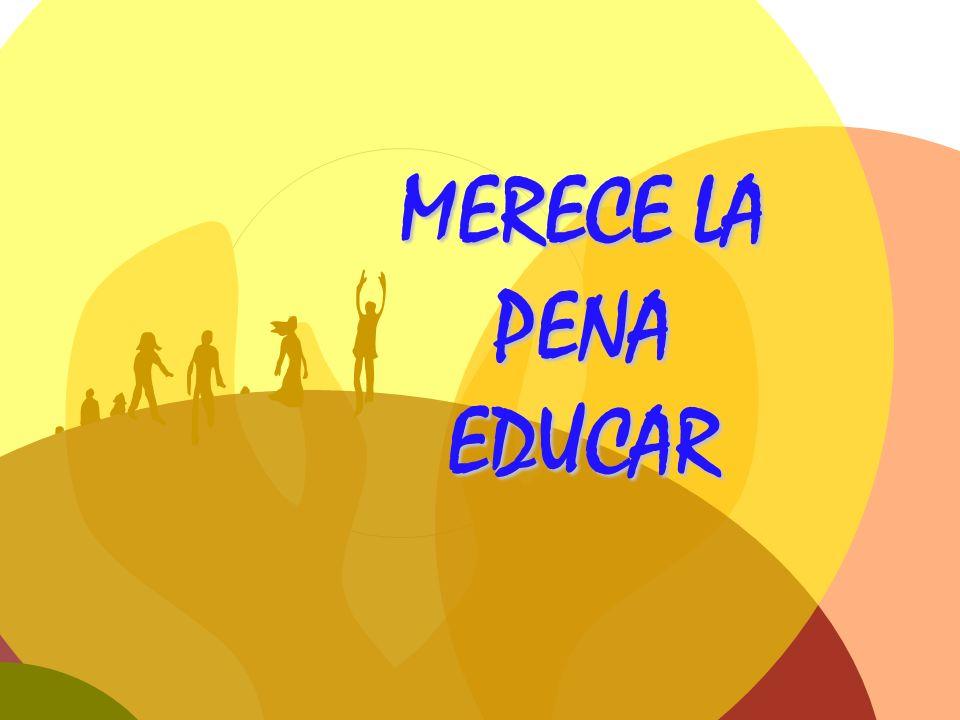 MERECE LA PENA EDUCAR