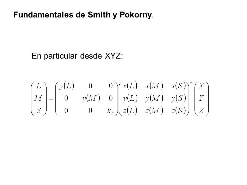Fundamentales de Smith y Pokorny. En particular desde XYZ:
