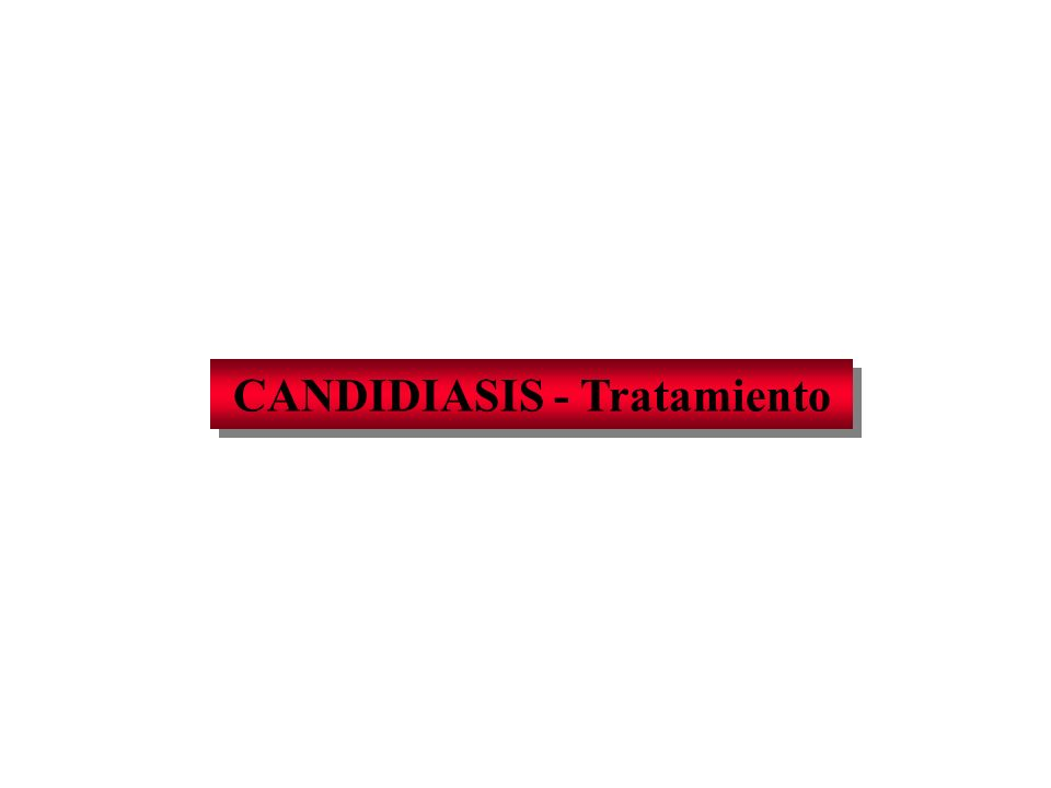 CANDIDIASIS - Tratamiento
