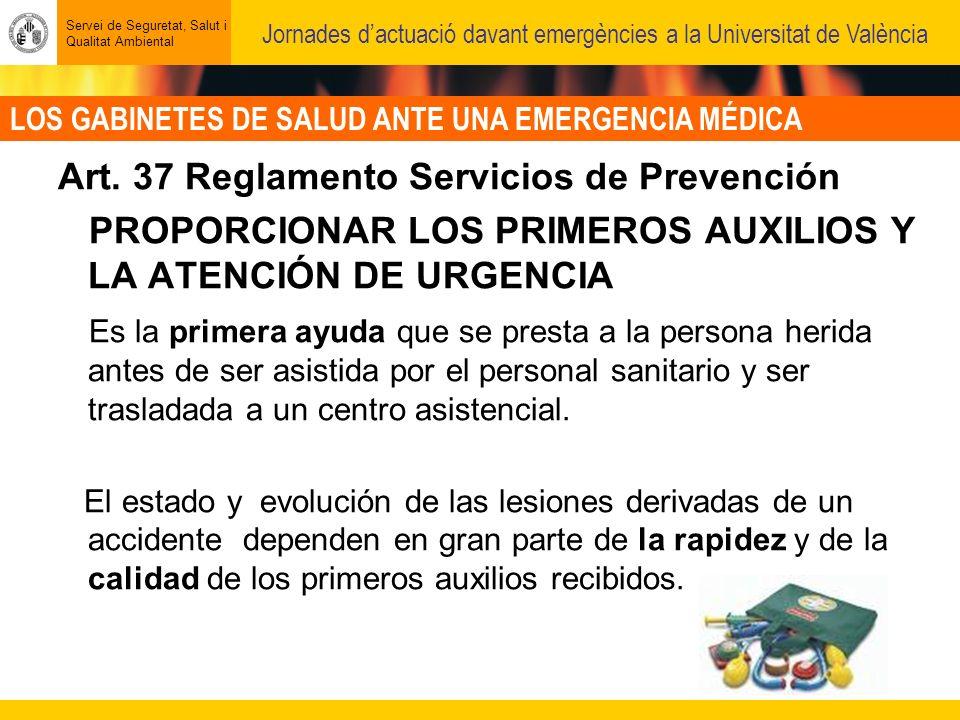 LOS GABINETES DE SALUD ANTE UNA EMERGENCIA MÉDICA Servei de Seguretat, Salut i Qualitat Ambiental Jornades dactuació davant emergències a la Universitat de València Art.