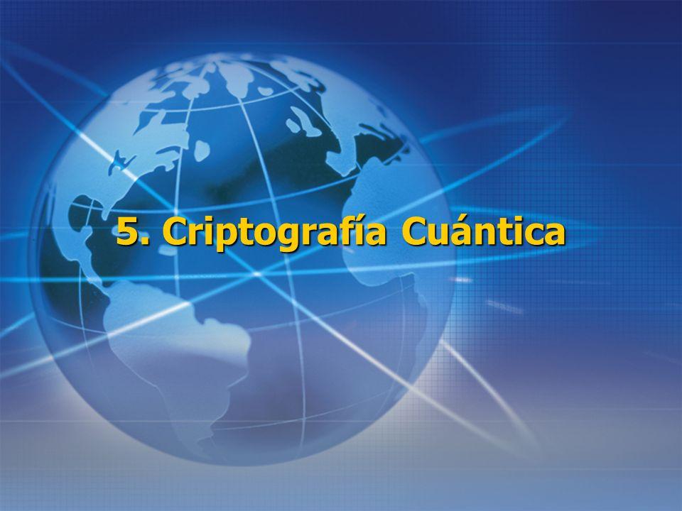 5. Criptografía Cuántica