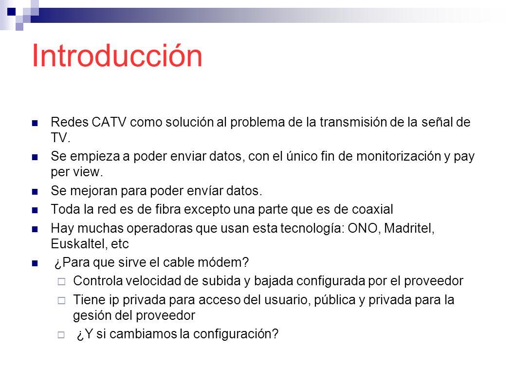 Introducción Redes CATV como solución al problema de la transmisión de la señal de TV. Se empieza a poder enviar datos, con el único fin de monitoriza