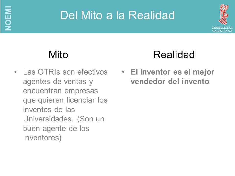 NOEMI Generalitat Valenciana Del Mito a la Realidad Las OTRIs son efectivos agentes de ventas y encuentran empresas que quieren licenciar los inventos de las Universidades.