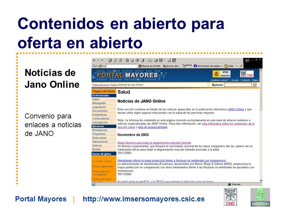 Portal Mayores | http://www.imsersomayores.csic.es Contenidos en abierto para oferta en abierto Noticias de Jano Online Convenio para enlaces a notici