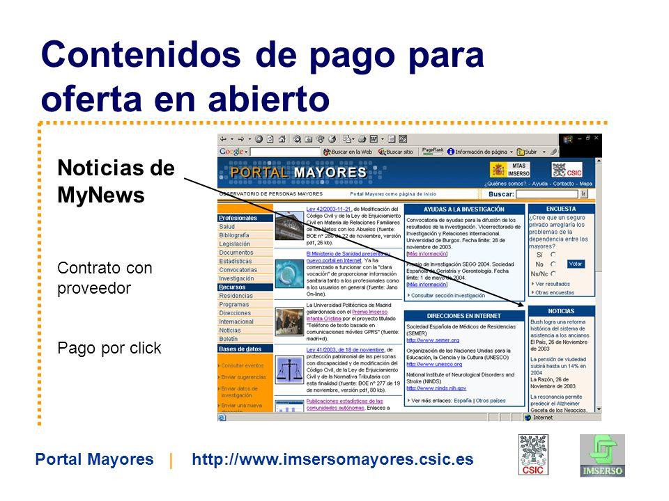 Portal Mayores | http://www.imsersomayores.csic.es Contenidos de pago para oferta en abierto Canales temáticos con Buzzcity Contrato con proveedor Pago por por servicio integrado