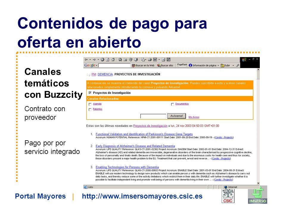 Portal Mayores | http://www.imsersomayores.csic.es Contenidos de pago para oferta en abierto Canales temáticos con Buzzcity Contrato con proveedor Pag