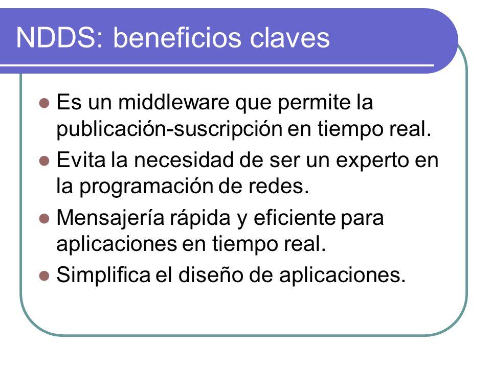 NDDS: beneficios claves Es un middleware que permite la publicación-suscripción en tiempo real. Evita la necesidad de ser un experto en la programació