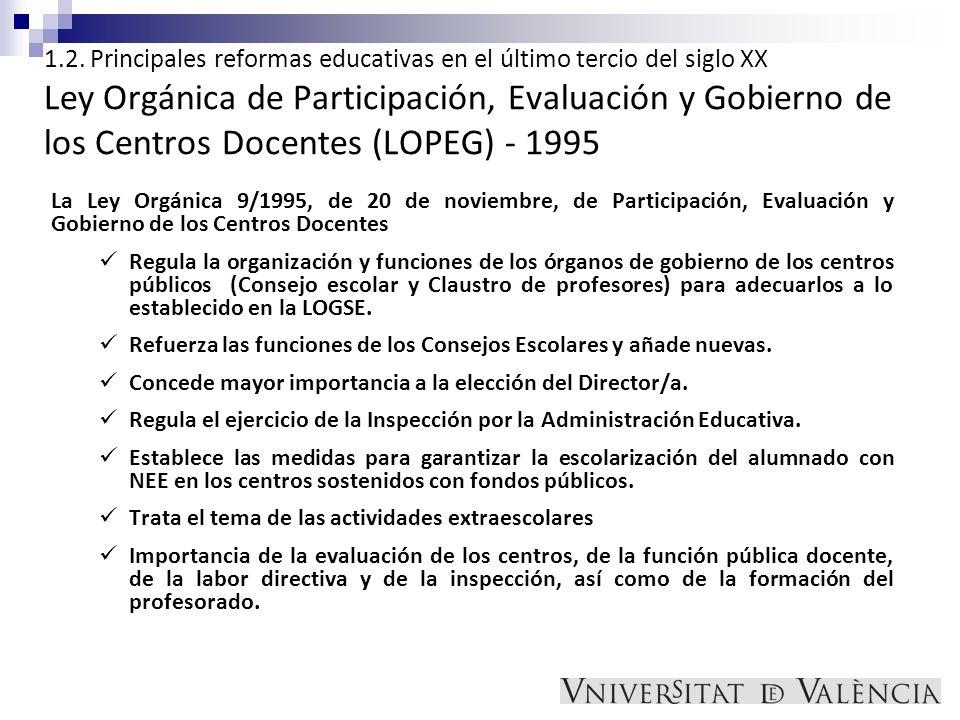 1.2. Principales reformas educativas en el último tercio del siglo XX Ley Orgánica de Participación, Evaluación y Gobierno de los Centros Docentes (LO