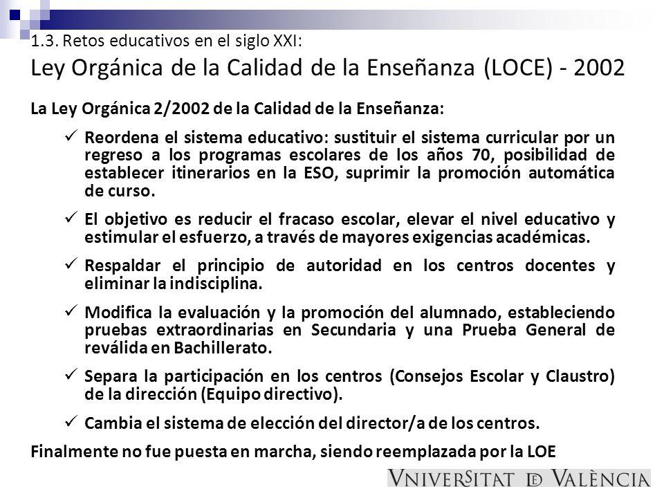 1.3. Retos educativos en el siglo XXI: Ley Orgánica de la Calidad de la Enseñanza (LOCE) - 2002 La Ley Orgánica 2/2002 de la Calidad de la Enseñanza: