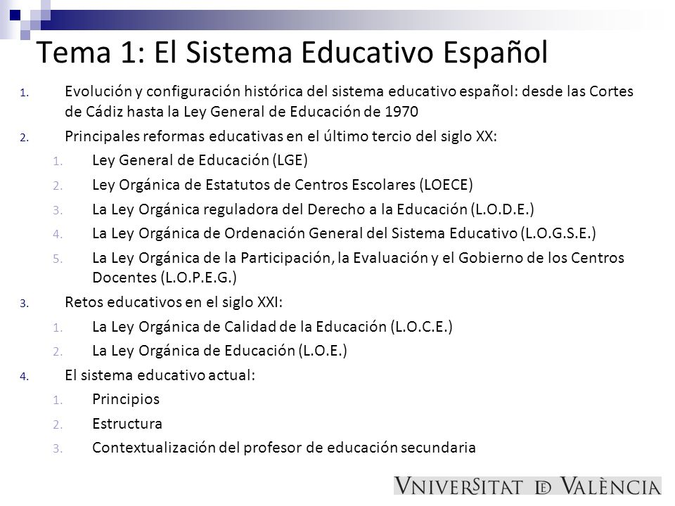 Tema 1: El Sistema Educativo Español 1. Evolución y configuración histórica del sistema educativo español: desde las Cortes de Cádiz hasta la Ley Gene