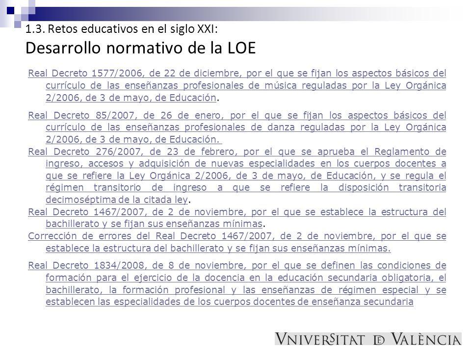 1.3.Retos educativos en el siglo XXI: Desarrollo normativo autonómico de la LOE (C.