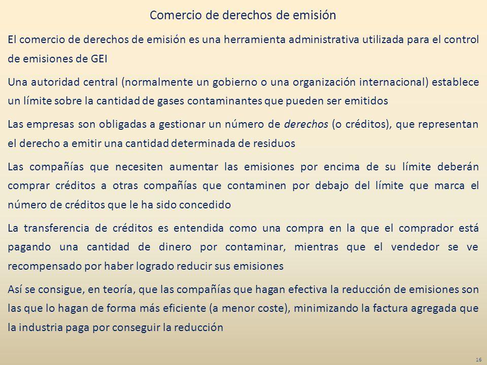 Comercio de derechos de emisión El comercio de derechos de emisión es una herramienta administrativa utilizada para el control de emisiones de GEI Una