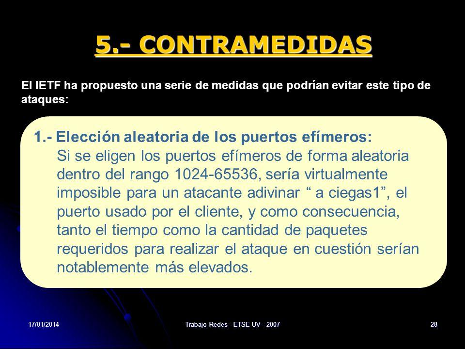 17/01/2014Trabajo Redes - ETSE UV - 200728 5.- CONTRAMEDIDAS El IETF ha propuesto una serie de medidas que podrían evitar este tipo de ataques: 1.- El