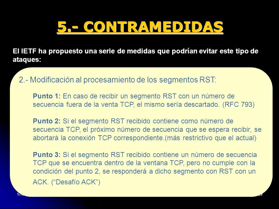 17/01/2014Trabajo Redes - ETSE UV - 200729 5.- CONTRAMEDIDAS El IETF ha propuesto una serie de medidas que podrían evitar este tipo de ataques: 2.- Mo