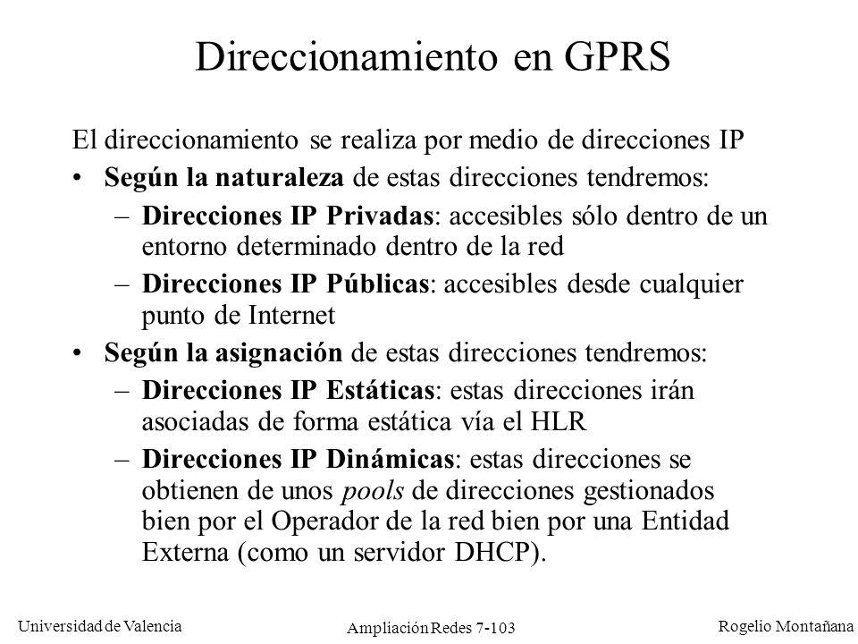 Universidad de Valencia Rogelio Montañana Ampliación Redes 7-104 Datos Clases de terminales móviles GPRS (1/2) CLASE B Se pueden realizar y recibir llamadas en voz o en datos de manera secuencial.