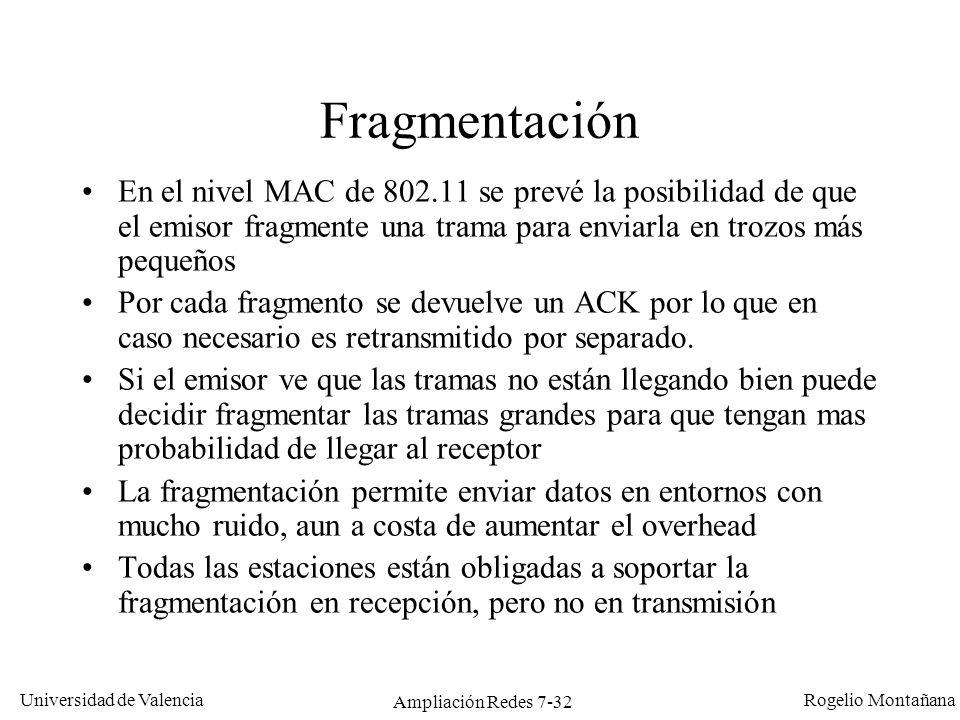 Universidad de Valencia Rogelio Montañana Ampliación Redes 7-33 Envío de una trama fragmentada La separación entre Frag n y ACK es de 10 ms (SIFS).