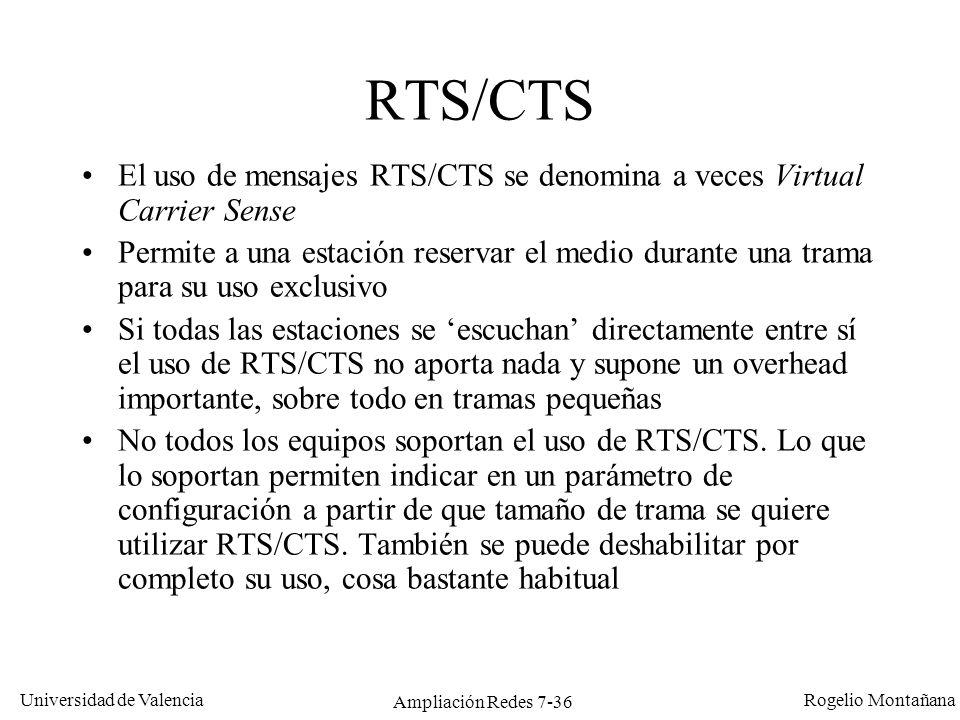 Universidad de Valencia Rogelio Montañana Ampliación Redes 7-37 Detección virtual de portadora por medio de RTS/CTS C A B D Se supone que C y B están en el área de cobertura de A, pero D no.
