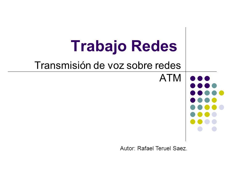 Transmisión de voz sobre ATM Soluciones para el envío de voz en ATM: Emulación de circuitos: Se implementa a partir de la cualidad de ATM para ofrecer calidad de servicio, se trata de implementar un servicio CBR sobre el protocolo AAL1.
