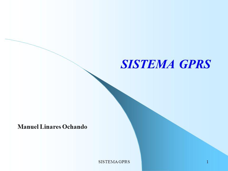 SISTEMA GPRS2 GSM: Base del GPRS GSM: Sistema de com.