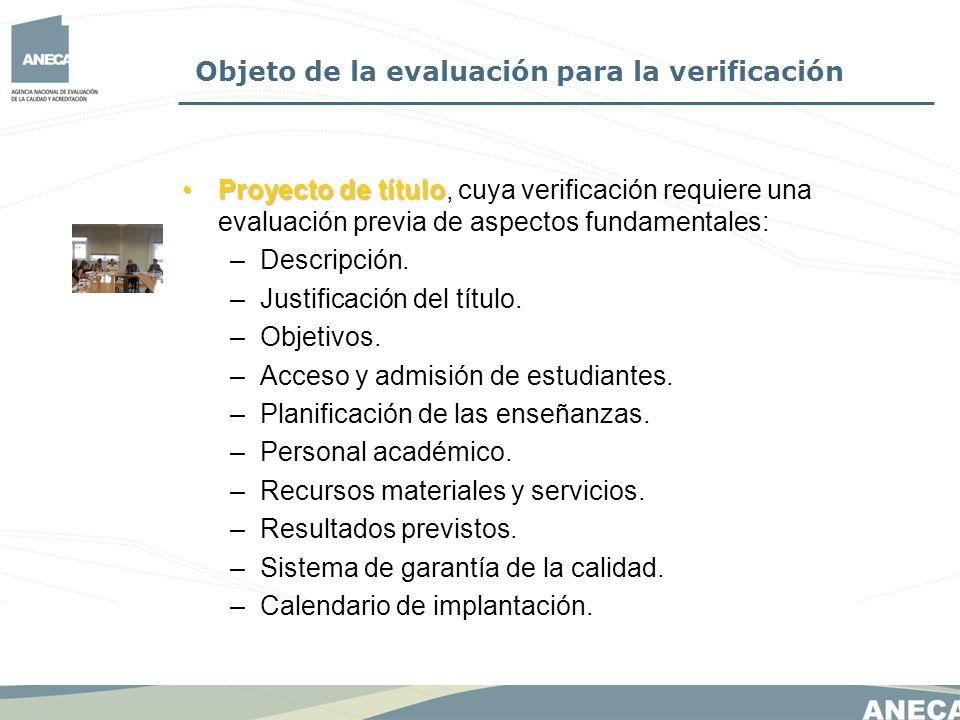 Objeto de la evaluación para la verificación Proyecto de títuloProyecto de título, cuya verificación requiere una evaluación previa de aspectos fundam