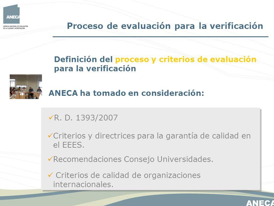 Criterios y directrices para la garantía de calidad en el EEES. R. D. 1393/2007 Proceso de evaluación para la verificación Recomendaciones Consejo Uni