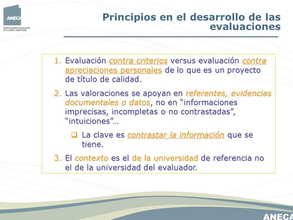 Principios en el desarrollo de las evaluaciones 1.Evaluación contra criterios versus evaluación contra apreciaciones personales de lo que es un proyec