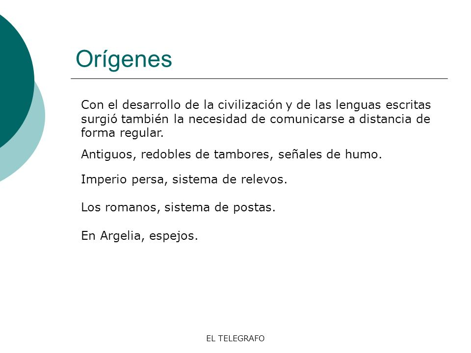EL TELEGRAFO El telégrafo hidráulico Inventado en la Antigua Grecia por el cartaginense Eneas.