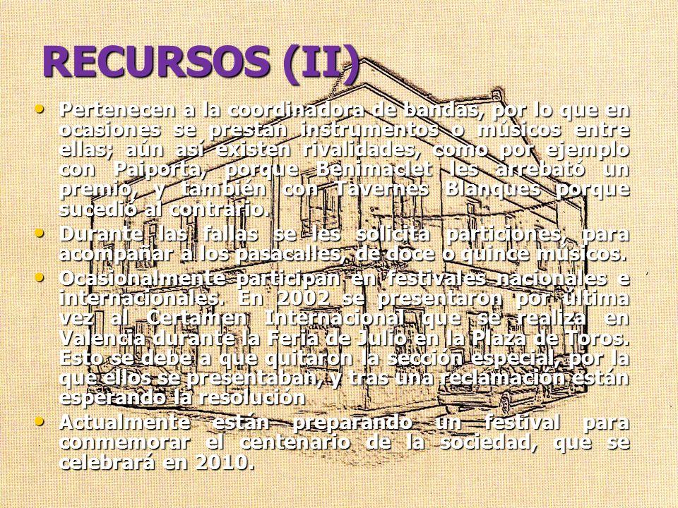 RECURSOS (II) Pertenecen a la coordinadora de bandas, por lo que en ocasiones se prestan instrumentos o músicos entre ellas; aún así existen rivalidad