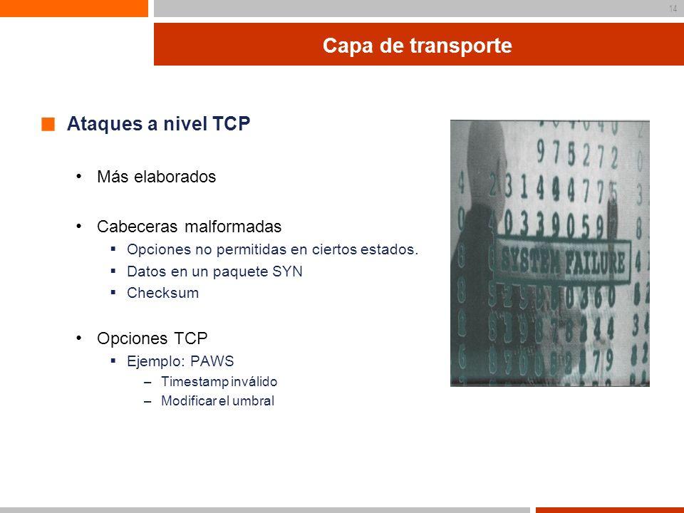 15 Sincronización del NIDS Estado Números de secuencia BCT = Bloque de control TCP Puntos donde de-sincronizar el NIDS Creación de BCT Reensamblado Duplicado de segmentos Superposición de segmentos Destrucción del BCT