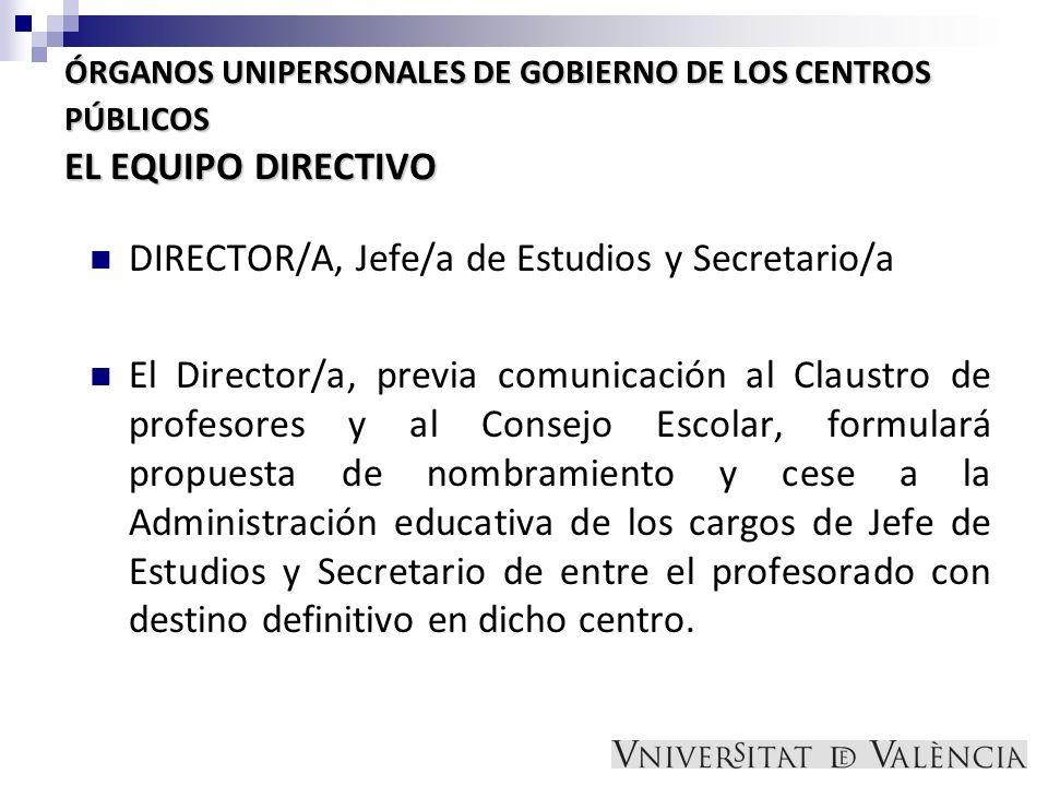 ÓRGANOS UNIPERSONALES DE GOBIERNO DE LOS CENTROS PÚBLICOS EL EQUIPO DIRECTIVO DIRECTOR/A, Jefe/a de Estudios y Secretario/a El Director/a, previa comu
