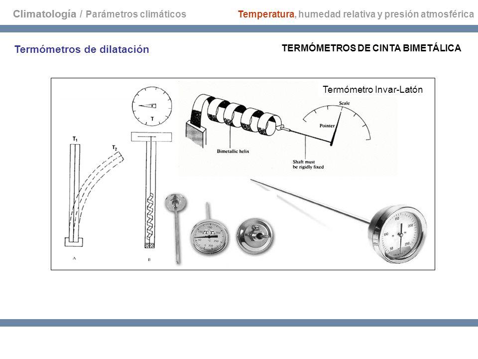 Climatología Barómetros de mercurio * BARÓMETRO DE CUBETA SIMPLE: se basan en el barómetro de Torricelli; consideran que el nivel del mercurio es constante, para ello la cubeta se hace de un diámetro mayor que el del tubo de mercurio * BARÓMETRO DE CUBETA FIJA: tiene una escala móvil para ajustar el cero de la escala al nivel de la cubeta de mercurio Temperatura, humedad relativa y presión atmosférica Climatología / Parámetros climáticos