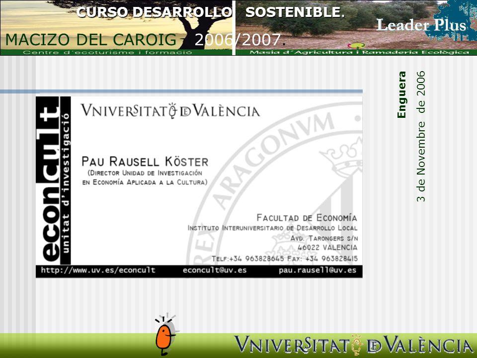 Enguera 3 de Novembre de 2006 CURSO DESARROLLO SOSTENIBLE. MACIZO DEL CAROIG 2006/2007.